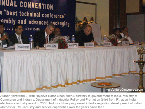 Author (third from L), with Rajeeva Ratna Shah, then Secretary to government of India, Ministry of Commerce & Industry, Department of Industrial Policy and Promotion (third from R), at Indian electronics industry event in 2005. Not much has progressed in India's (domestic) EMS industry and capabilities since then.